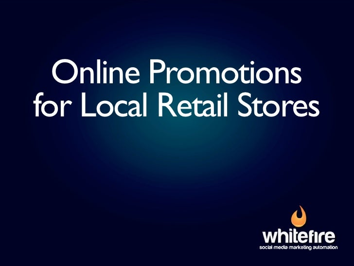 Online Promotions for Local Retail Stores