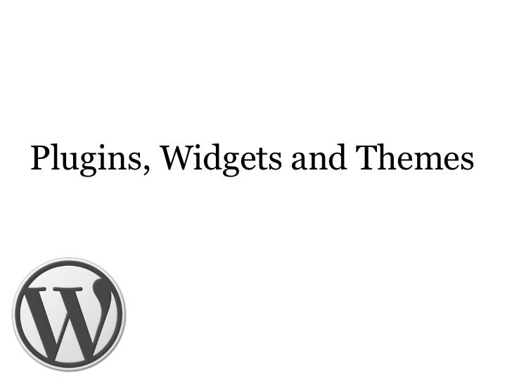 Plugins, Widgets and Themes