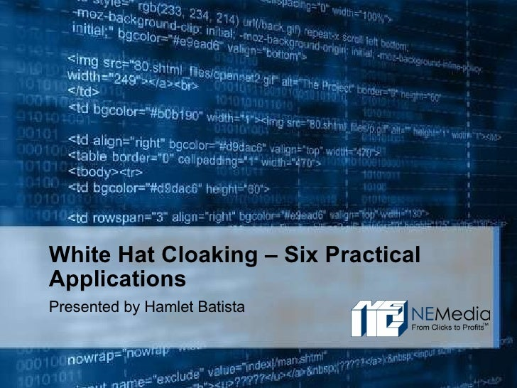 White Hat Cloaking – Six Practical Applications Presented by Hamlet Batista