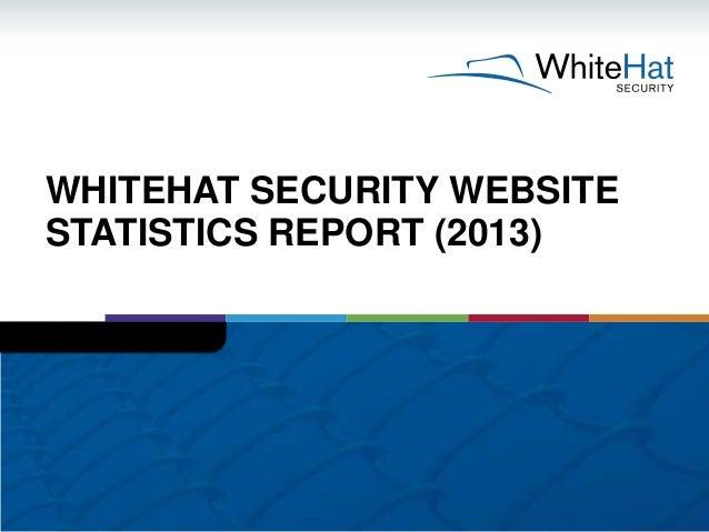 WHITEHAT SECURITY WEBSITESTATISTICS REPORT (2013)