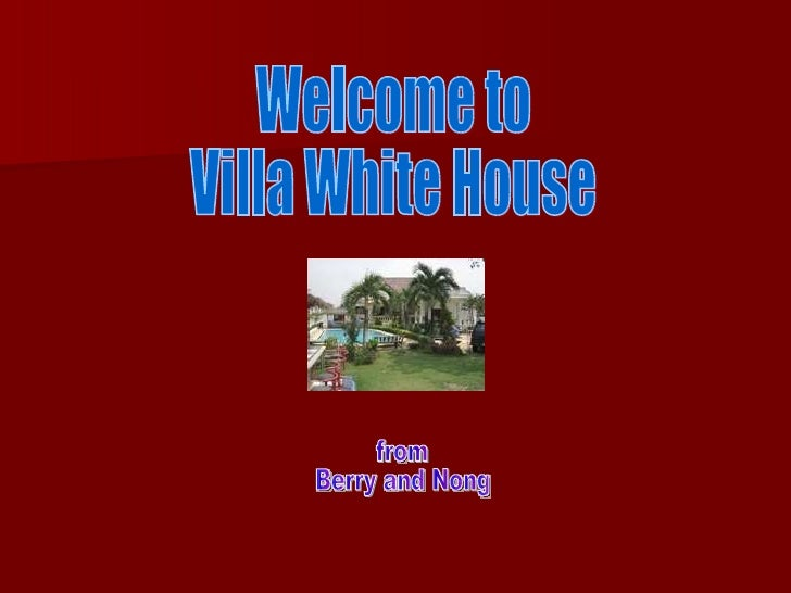 Welcome to  Villa White House from Berry and Nong