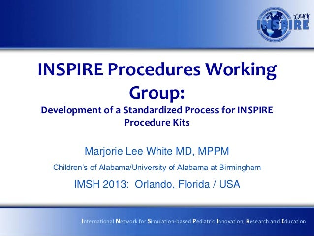 INSPIRE Procedures Working          Group:Development of a Standardized Process for INSPIRE                 Procedure Kits...