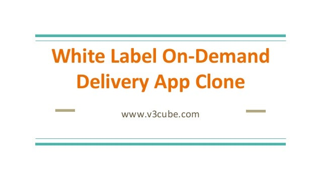 White Label On-Demand Delivery App Clone www.v3cube.com