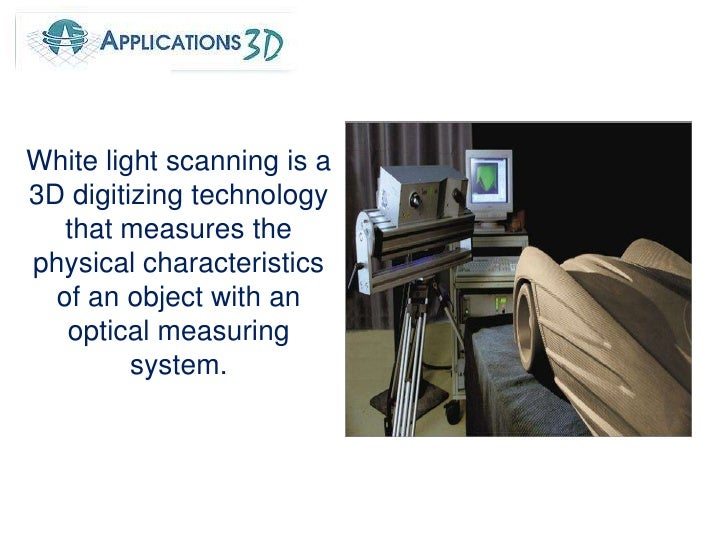 White light scanning is a 3D digitizing technology that measures the physical characteristics of an object with an optical...