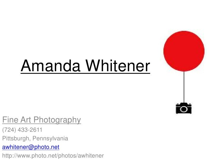 Amanda Whitener   Fine Art Photography (724) 433-2611 Pittsburgh, Pennsylvania awhitener@photo.net http://www.photo.net/ph...