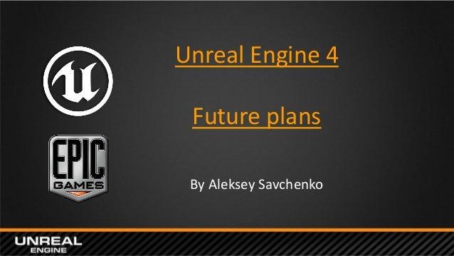 Alexey Savchenko, Unreal Engine