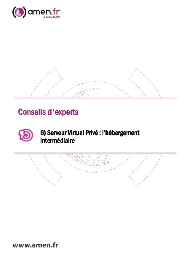 Conseils d'experts 6) Serveur Virtuel Privé : l'hébergement intermédiaire