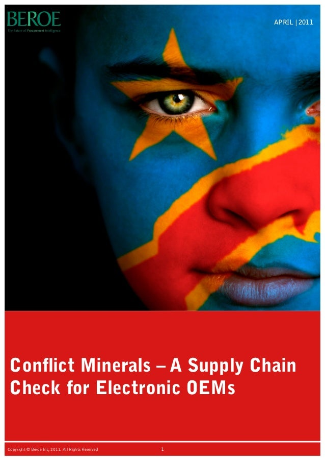 Conflict Minerals – A Supply ChainCheck for Electronic OEMsAPRIL | 20111Copyright © Beroe Inc, 2011. All Rights Reserved