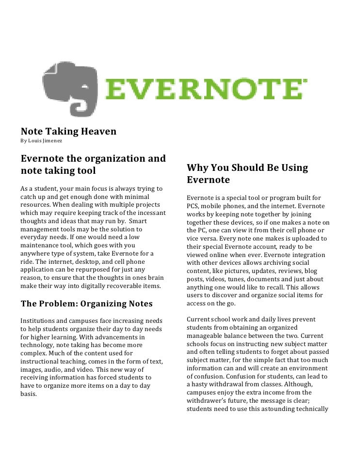 Note Taking Heaven<br />By Louis Jimenez<br />Evernote the organization and note taking tool<br />As a student, your main ...