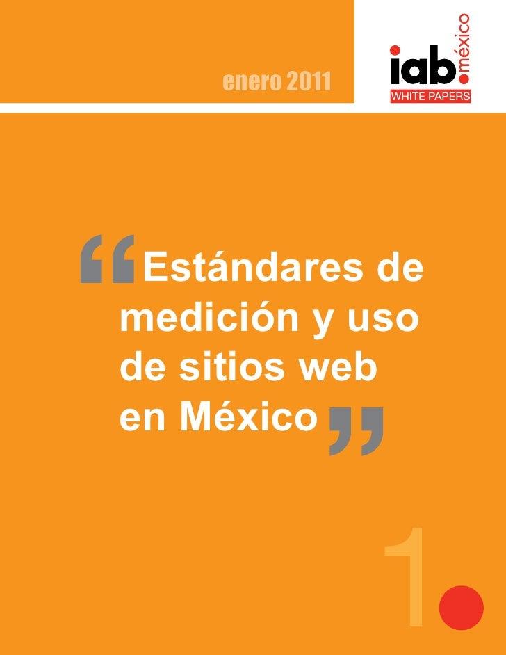 enero 2011 Estándares demedición y usode sitios weben México