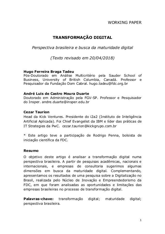 1 WORKING PAPER TRANSFORMAÇÃO DIGITAL Perspectiva brasileira e busca da maturidade digital (Texto revisado em 20/04/2018) ...