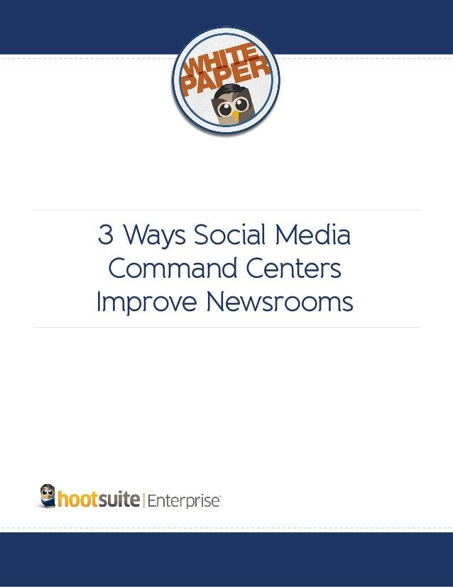 3 Ways Social Media Command Centers Improve Newsrooms