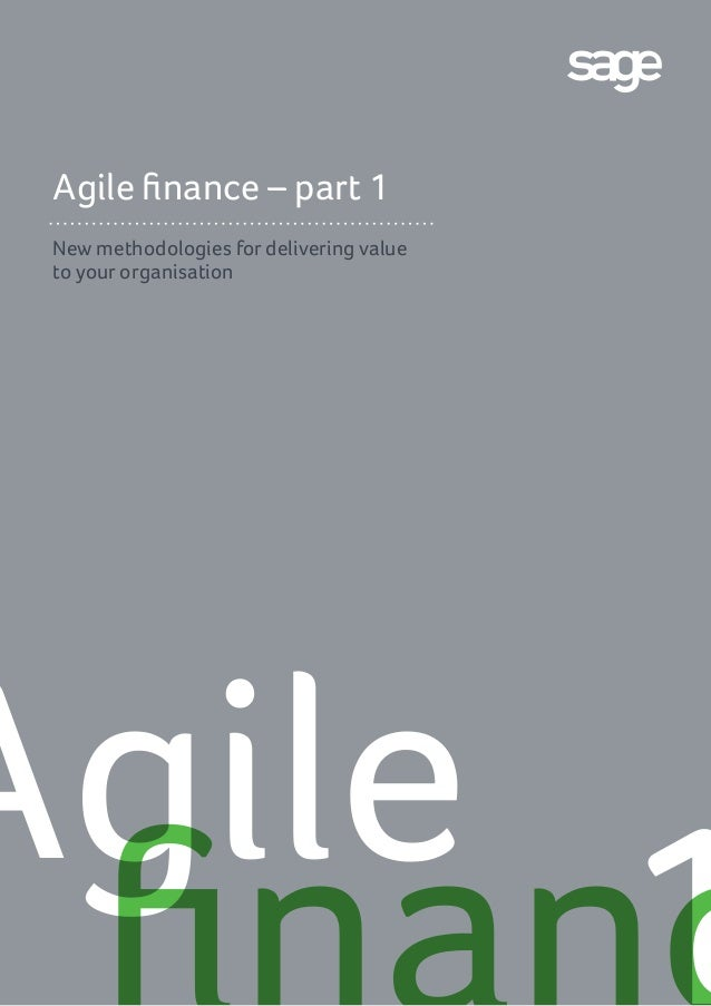 Agile finance – part 1 New methodologies for delivering value to your organisation Agile 1