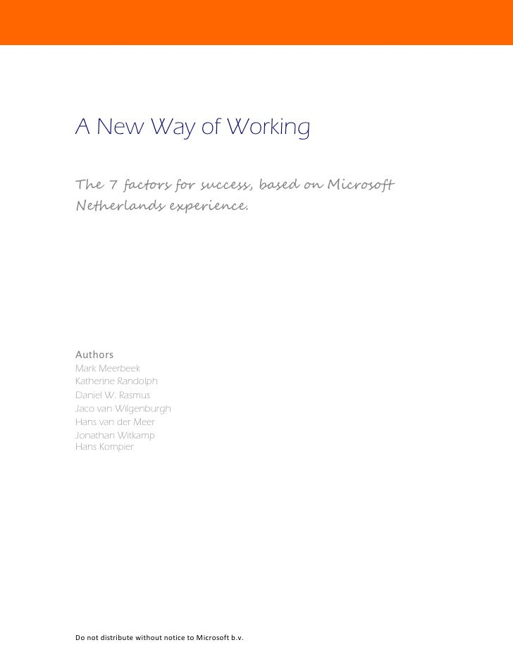 A New Way of WorkingThe 7 factors for success, based on MicrosoftNetherlands experience.AuthorsMark MeerbeekKatherine Rand...