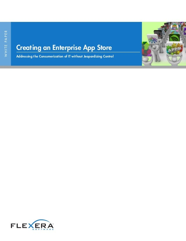 Creating an enterprise app store 1 638gcb1464033599 whitepaper creating an enterprise app store addressing the consumerization of it without jeopardizing control ccuart Images