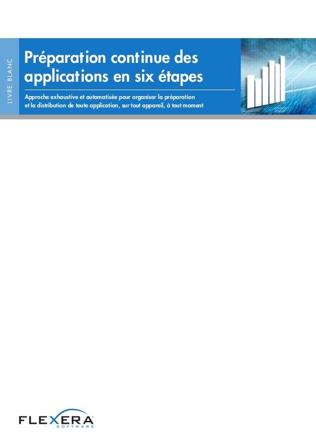 Préparation continue des applications en six étapes Approche exhaustive et automatisée pour organiser la préparation et la...