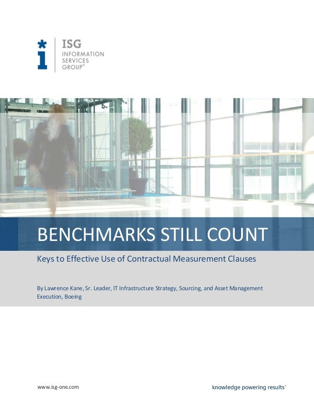 BENCHMARKS STILL COUNTKeys to Effective Use of Contractual Measurement ClausesBy Lawrence Kane, Sr. Leader, IT Infrastruct...
