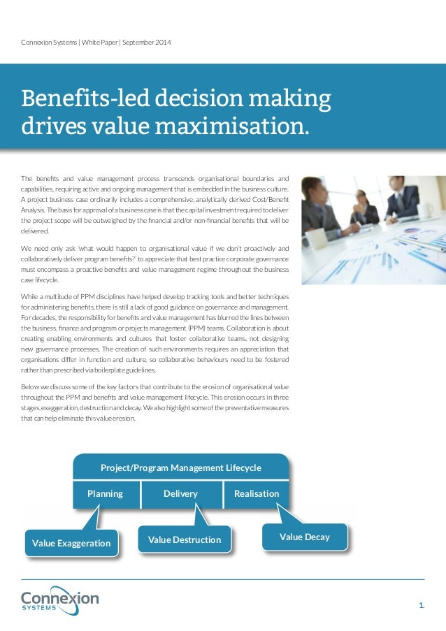 Connexion Systems | White Paper | September 2014  Benefits-led decision making  drives value maximisation.  The benefits a...
