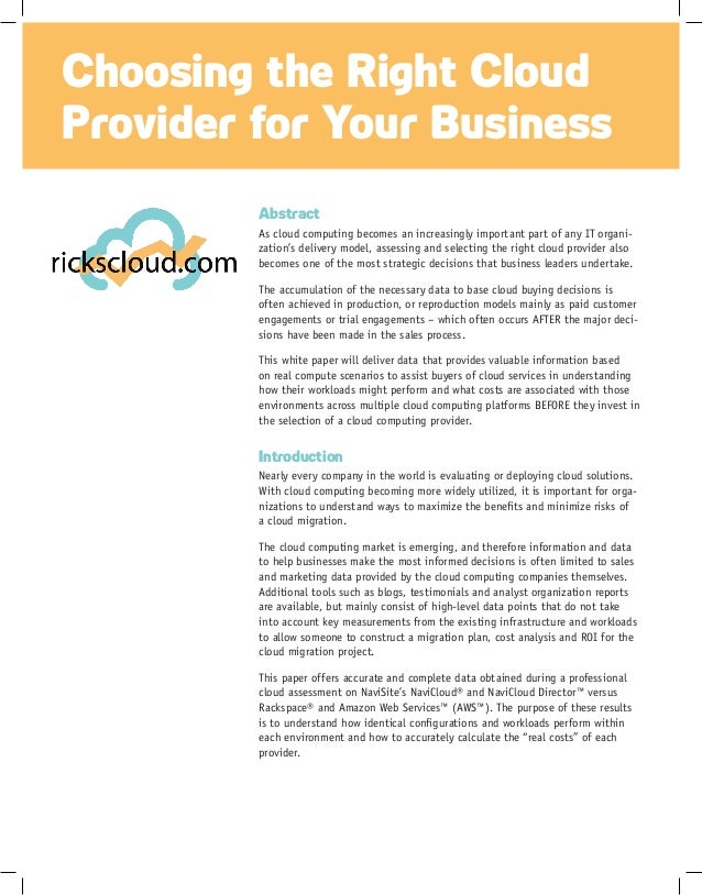 Choosing the Right Cloud Provider for Your Business Abstract As cloud computing becomes an increasingly important part of ...