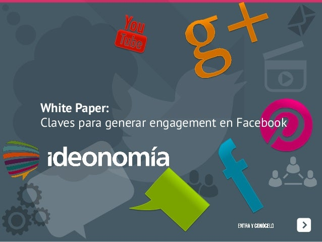White Paper:Claves para generar engagement en Facebook
