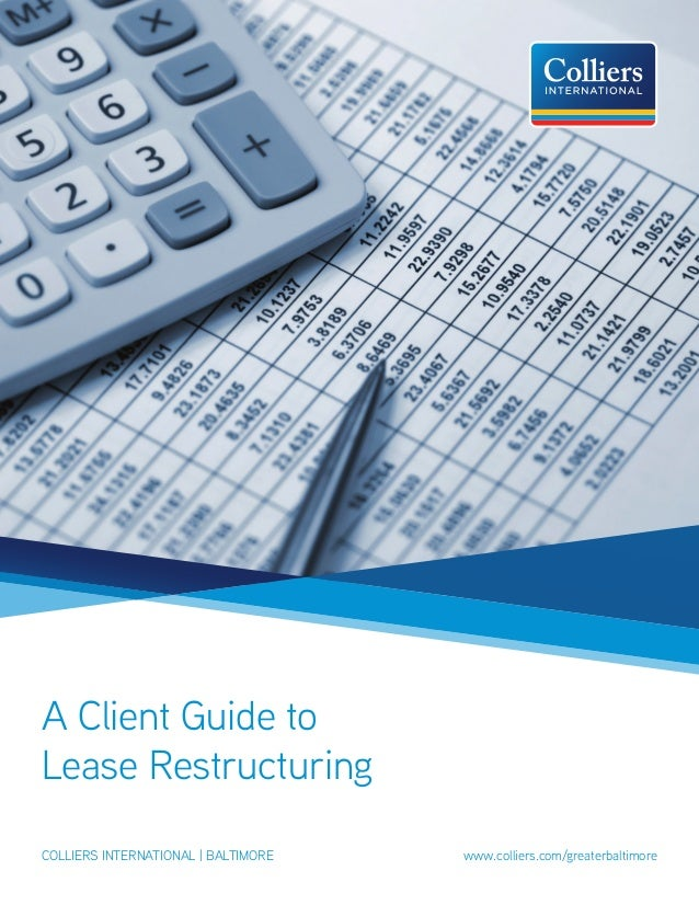 A Client Guide to Lease Restructuring colliers international | baltimore					 www.colliers.com/greaterbaltimore