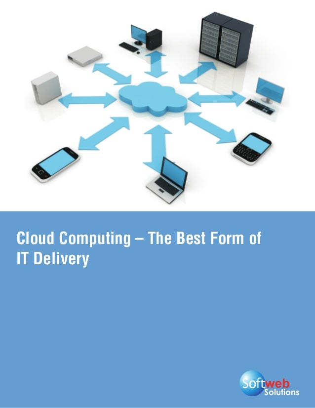 SolutionsCloud Computing – The Best Form ofIT Delivery