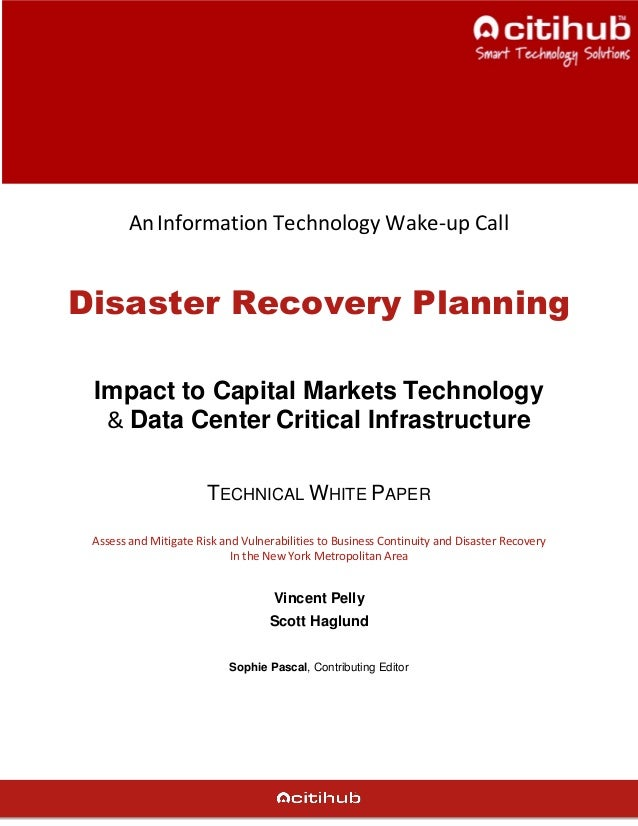 AnInformation Technology Wake-up CallDisaster Recovery PlanningImpact to Capital Markets Technology& Data Center Critical ...