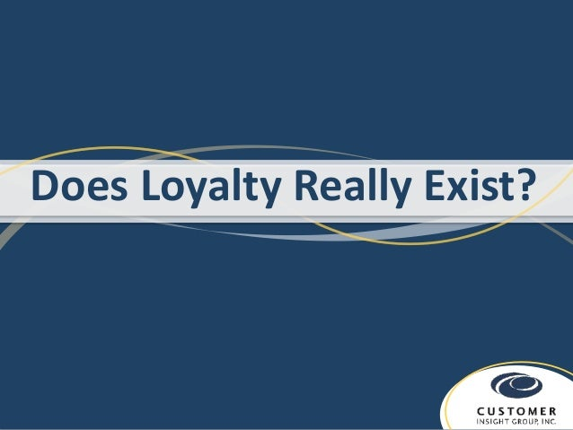 Does Loyalty Really Exist?