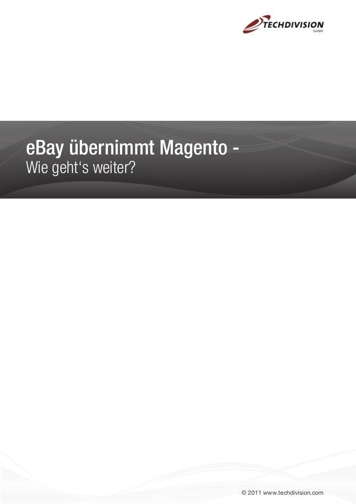 eBay übernimmt Magento -Wie geht's weiter?                           © 2011 www.techdivision.com