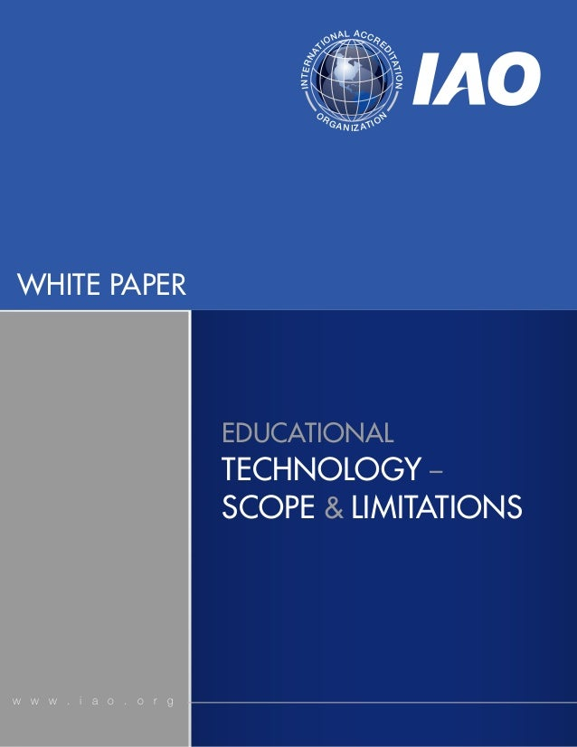 WHITE PAPERw w w . i a o . o r gEDUCATIONALTECHNOLOGY –SCOPE & LIMITATIONSINTERNATIONAL ACCREDITATIONORGANIZATION