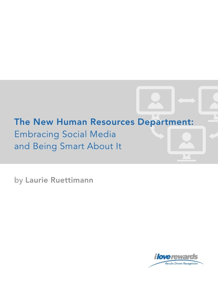 The New Human Resources Department:Embracing Social Mediaand Being Smart About Itby Laurie Ruettimann