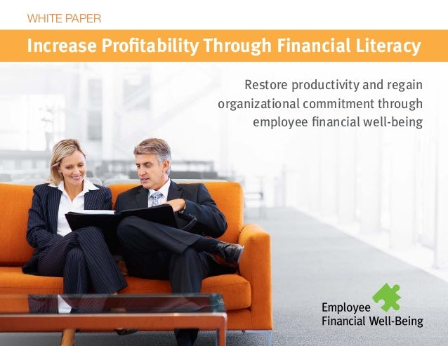 financial literacy on manufacturing employees Part 1 in a 3 part series on defining financial literacy in the workplace part 1 explains what makes an effective financial education program for employees.