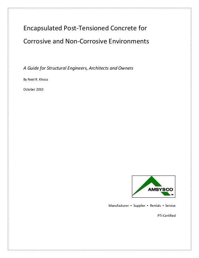 Encapsulated Post-Tensioned Concrete for Corrosive and Non-Corrosive Environments A Guide for Structural Engineers, Archit...