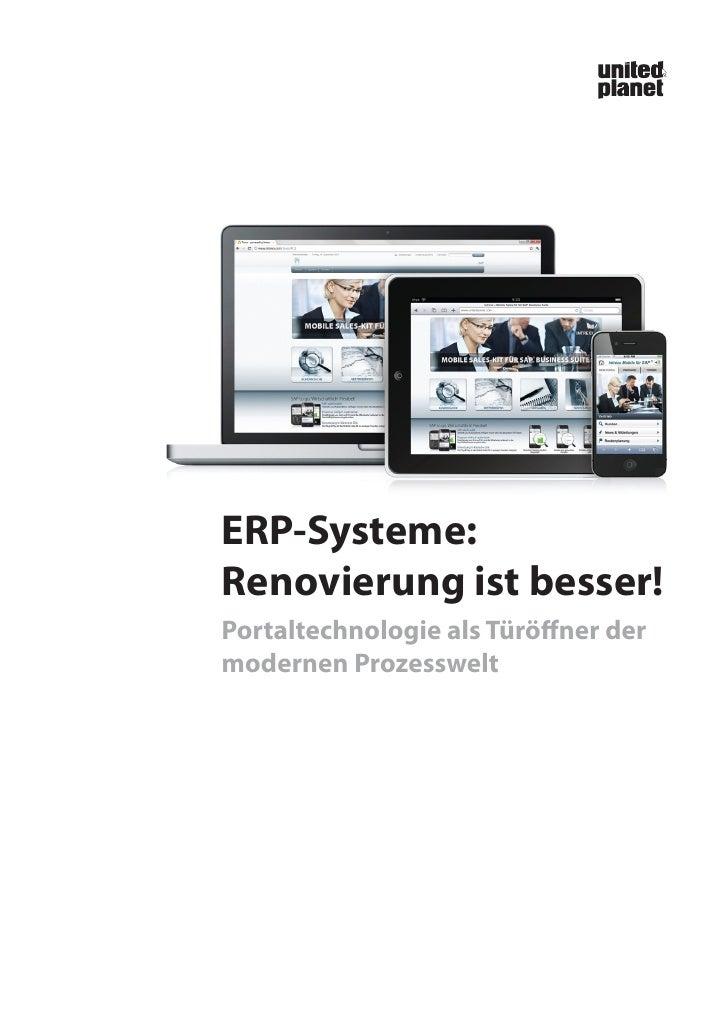 ERP-Systeme:Renovierung ist besser!Portaltechnologie als Türöffner dermodernen Prozesswelt  Portaltechnologie als Türöffne...