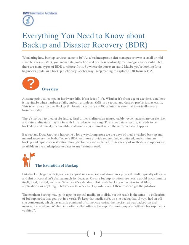 1 Everything You Need to Know about Backup and Disaster Recovery (BDR) Wondering how backup services came to be? As a busi...