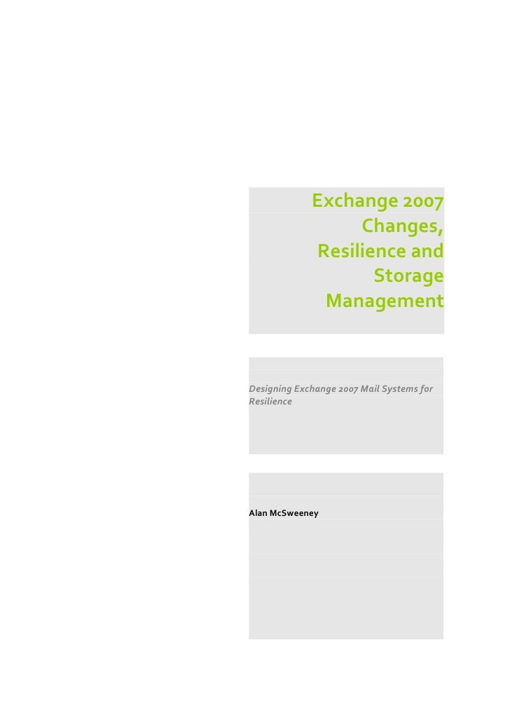 Exchange 2007                   Changes,              Resilience and                     Storage               Management ...