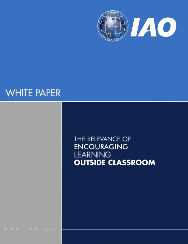 WHITE PAPER                        THE RELEVANCE OF                        ENCOURAGING                        LEARNING    ...