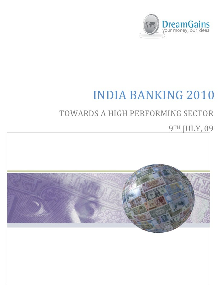 INDIA BANKING 2010 TOWARDS A HIGH PERFORMING SECTOR                       9TH JULY, 09