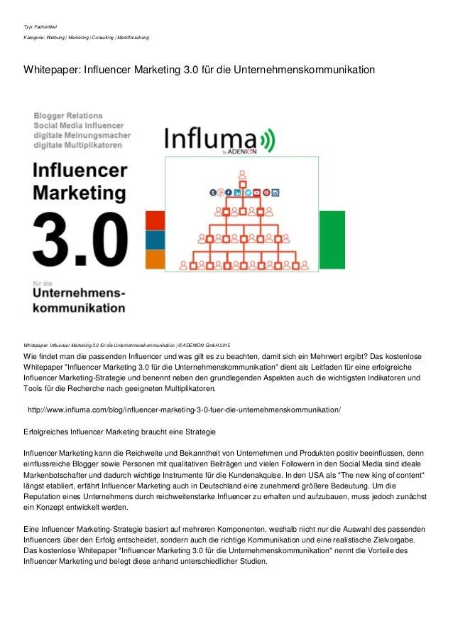 Typ: Fachartikel Kategorie: Werbung   Marketing   Consulting   Marktforschung Whitepaper: Influencer Marketing 3.0 für die...