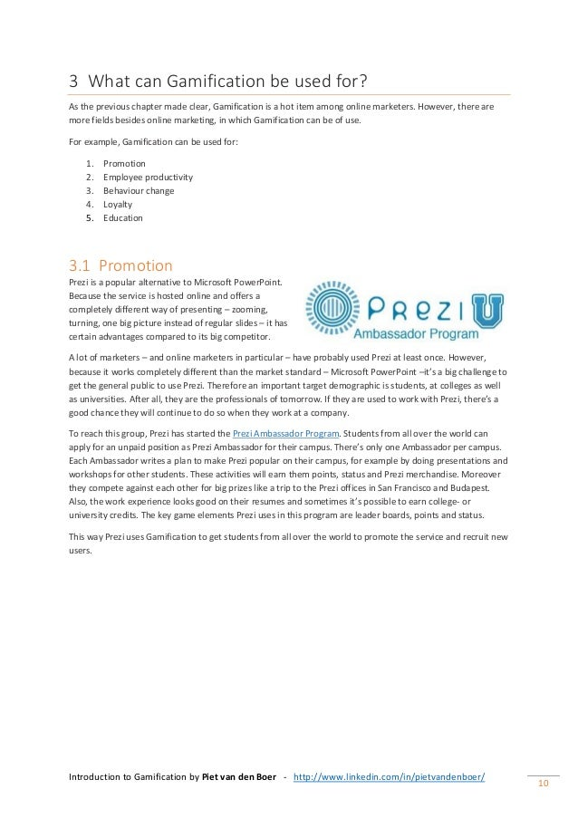 Introduction to Gamification by Piet van den Boer - http://www.linkedin.com/in/pietvandenboer/ 10 3 What can Gamification ...