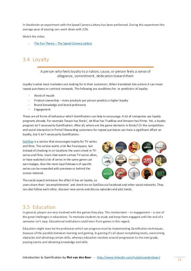 Introduction to Gamification by Piet van den Boer - http://www.linkedin.com/in/pietvandenboer/ 13 In Stockholm an experime...