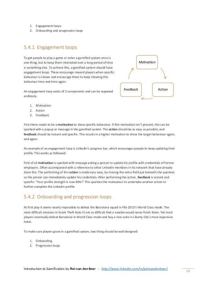 Introduction to Gamification by Piet van den Boer - http://www.linkedin.com/in/pietvandenboer/ 19 1. Engagement loops 2. O...