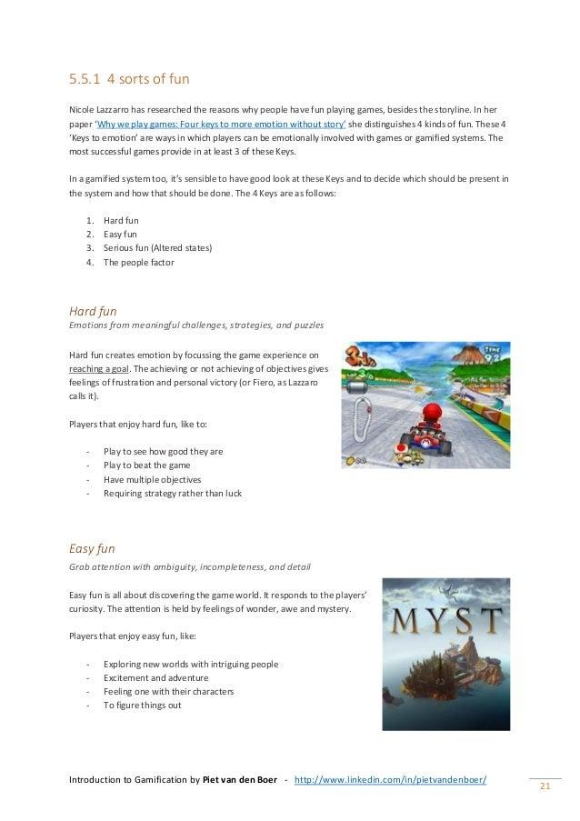 Introduction to Gamification by Piet van den Boer - http://www.linkedin.com/in/pietvandenboer/ 21 5.5.1 4 sorts of fun Nic...