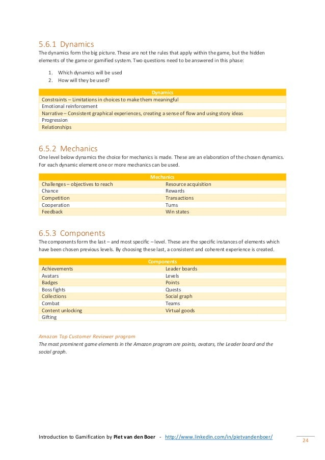 Introduction to Gamification by Piet van den Boer - http://www.linkedin.com/in/pietvandenboer/ 24 5.6.1 Dynamics The dynam...