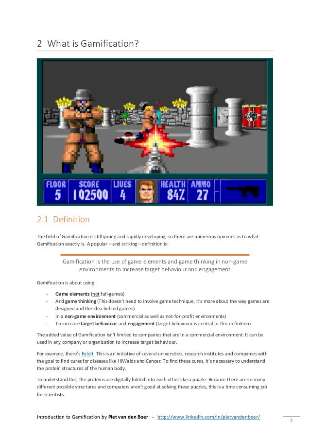 Introduction to Gamification by Piet van den Boer - http://www.linkedin.com/in/pietvandenboer/ 4 2 What is Gamification? 2...