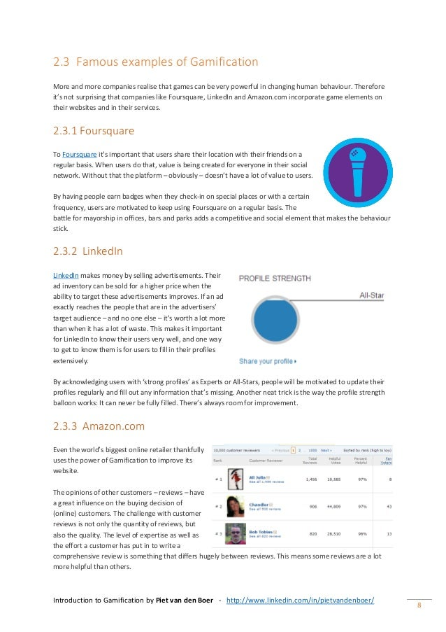 Introduction to Gamification by Piet van den Boer - http://www.linkedin.com/in/pietvandenboer/ 8 2.3 Famous examples of Ga...