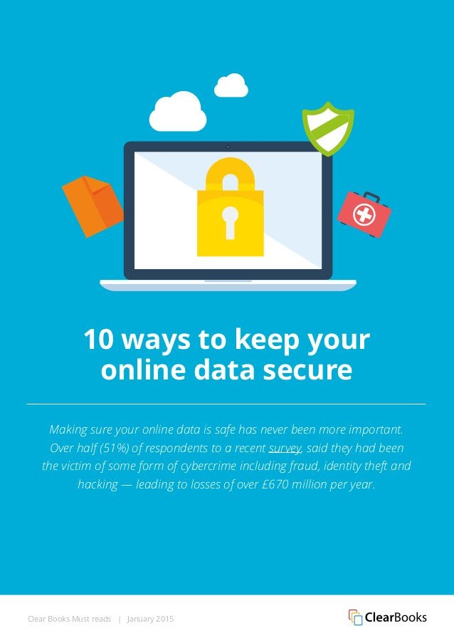 Clear Books Must reads | January 2015 10 ways to keep your online data secure Making sure your online data is safe has nev...