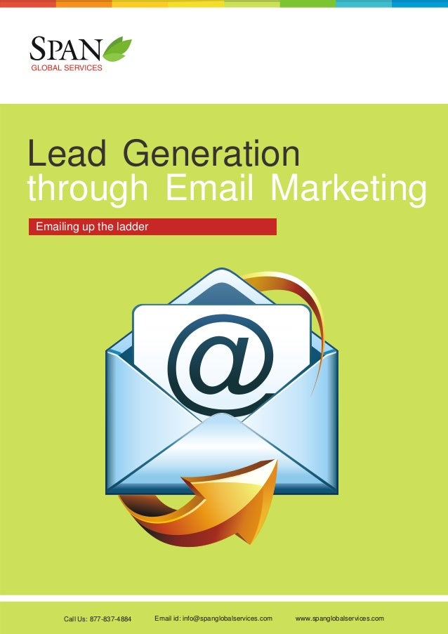 Lead Generation through Email Marketing Emailing up the ladder  Call Us: 877-837-4884  Email id: info@spanglobalservices.c...