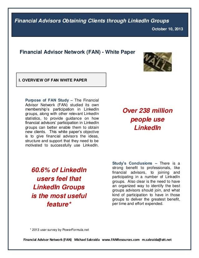 Financial Advisor Network (FAN) Michael Sakraida www.FANResources.com m.sakraida@att.net * 2013 user survey by PowerFormul...