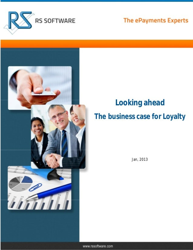 Looking ahead The business case for Loyalty  Jan, 2013